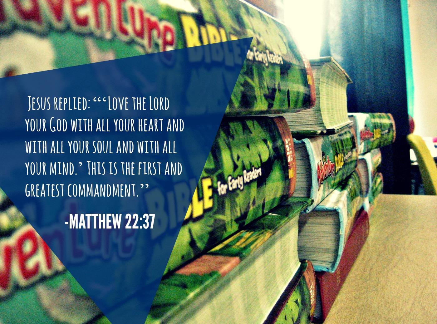 Spiritual Life; Greatest Commandment; Matthew 22; Bible School